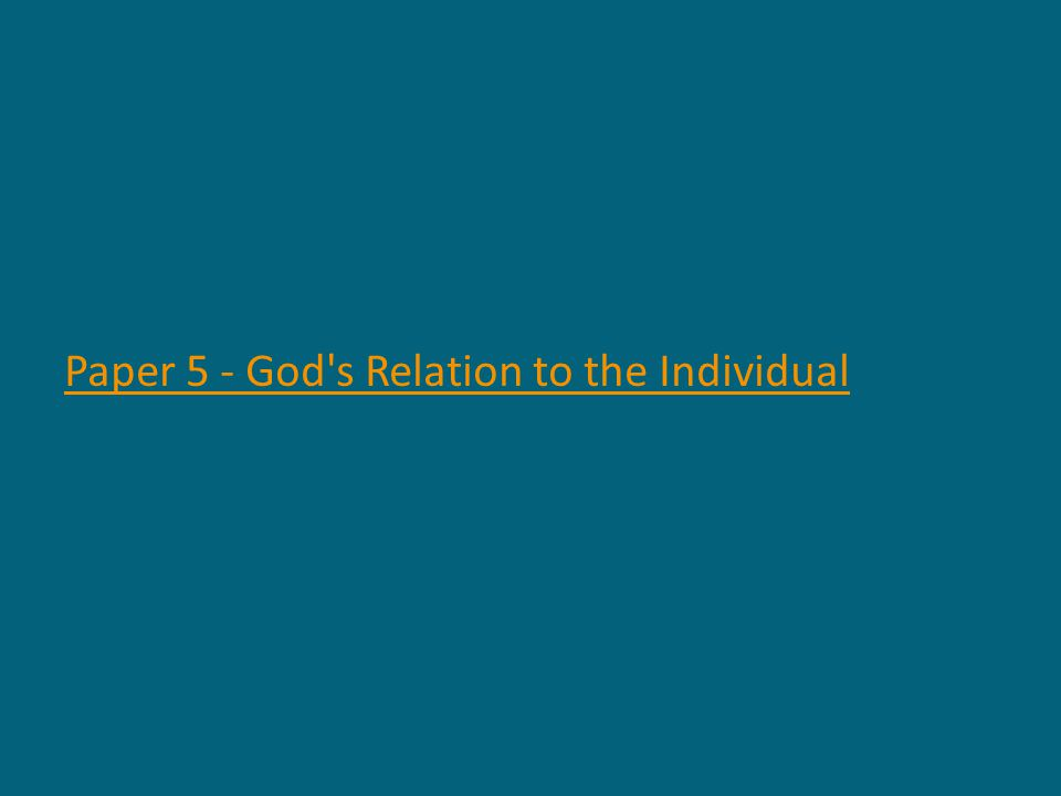 Paper 5 - God's Relation to the Individual