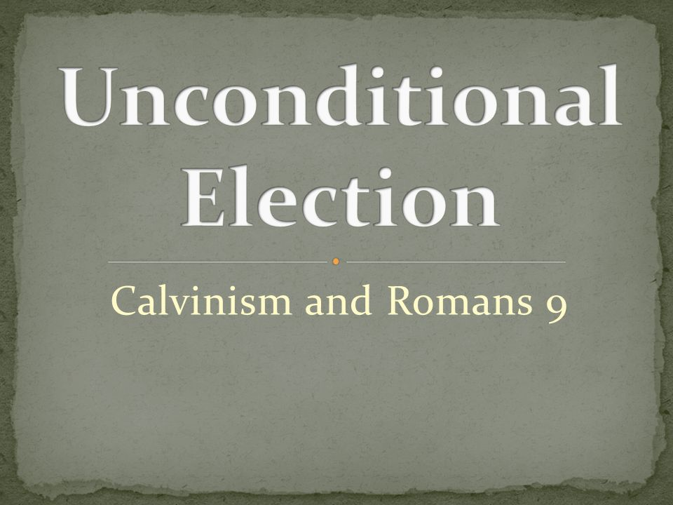 Augustinianism finds a strong foundation in Romans 9.