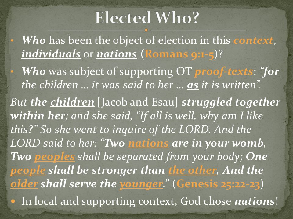 """Who has been the object of election in this context, individuals or nations (Romans 9:1-5)? Who was subject of supporting OT proof-texts: """"for the chi"""