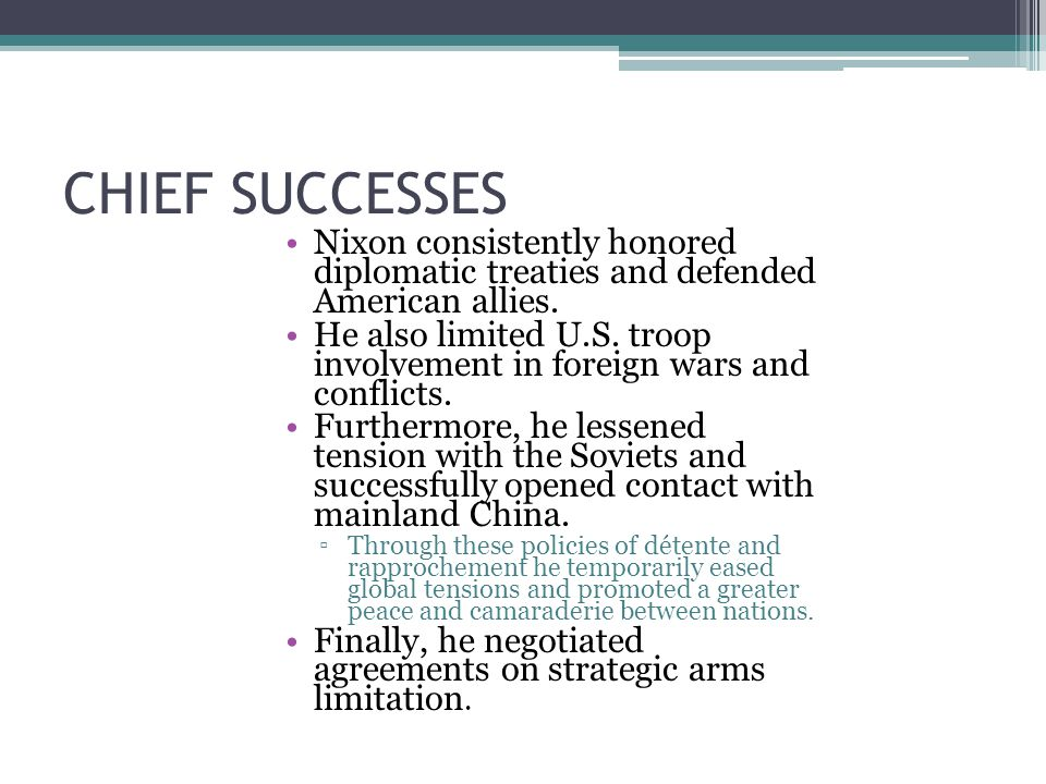 CHIEF FAILURES Many of Nixon's failures dealt with specific objectives as opposed to general ones.