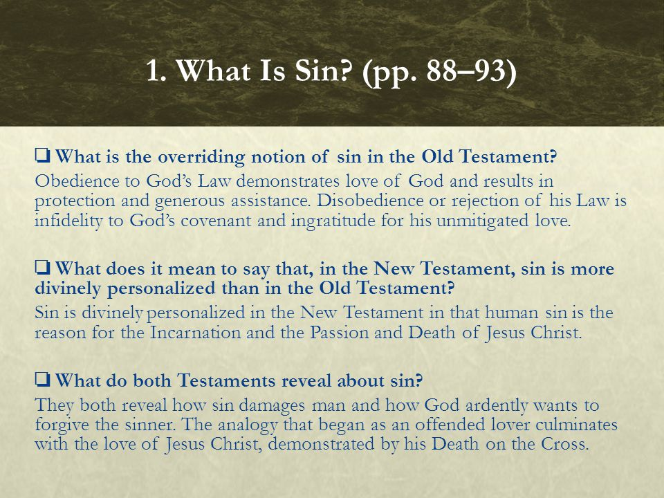❏ What is the overriding notion of sin in the Old Testament? Obedience to God's Law demonstrates love of God and results in protection and generous as