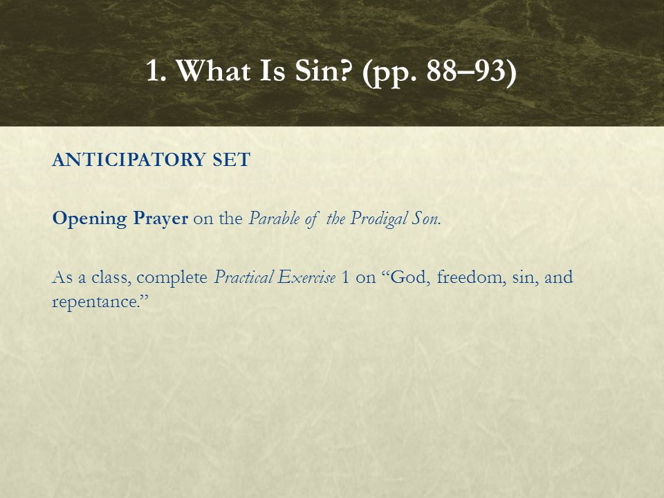 "ANTICIPATORY SET Opening Prayer on the Parable of the Prodigal Son. As a class, complete Practical Exercise 1 on ""God, freedom, sin, and repentance."""