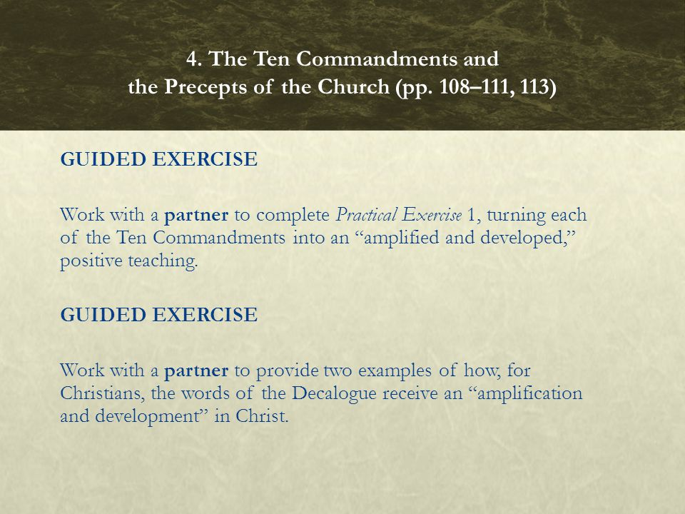 "GUIDED EXERCISE Work with a partner to complete Practical Exercise 1, turning each of the Ten Commandments into an ""amplified and developed,"" positive"