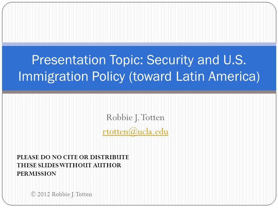 Robbie J. Totten rtotten@ucla.edu Presentation Topic: Security and U.S.