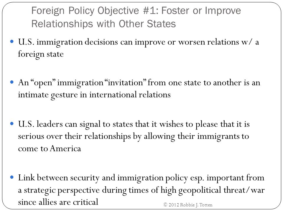Foreign Policy Objective #1: Foster or Improve Relationships with Other States U.S.