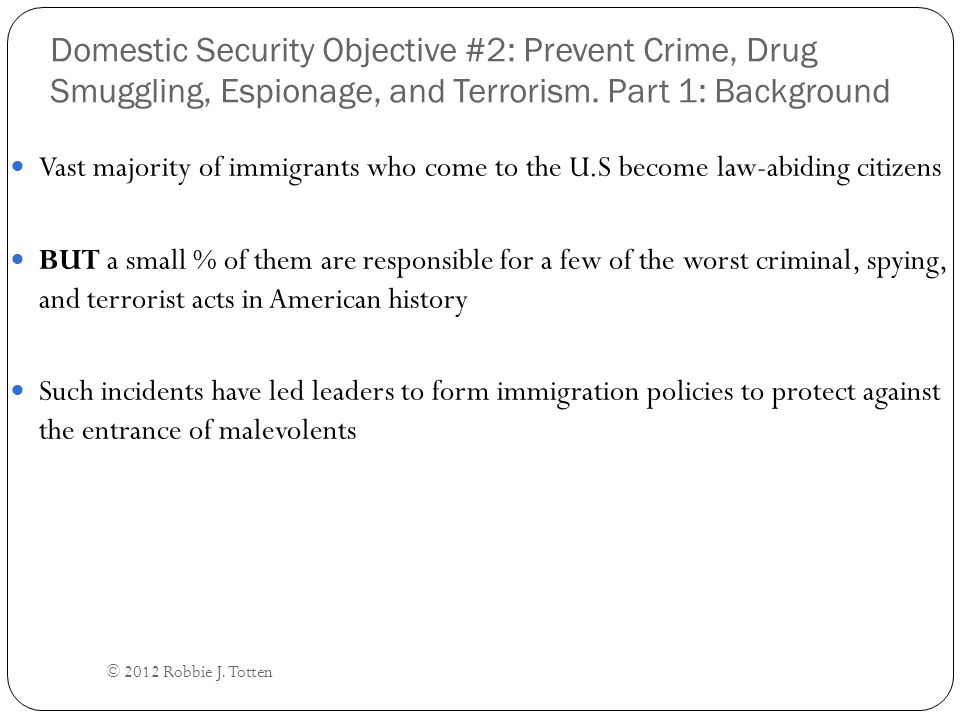 Domestic Security Objective #2: Prevent Crime, Drug Smuggling, Espionage, and Terrorism.