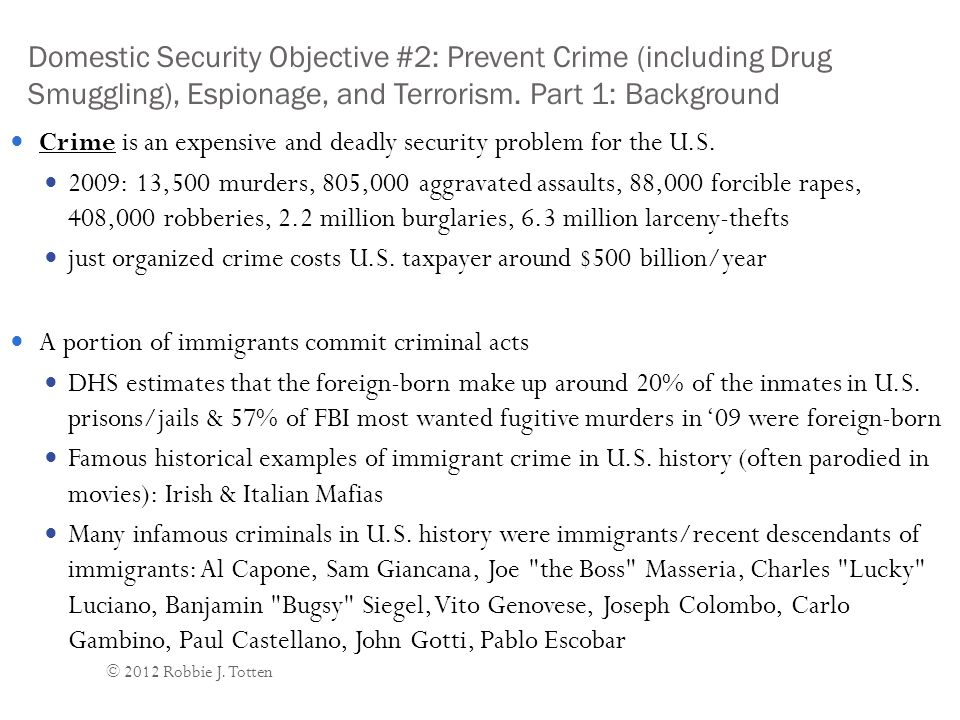 Domestic Security Objective #2: Prevent Crime (including Drug Smuggling), Espionage, and Terrorism.