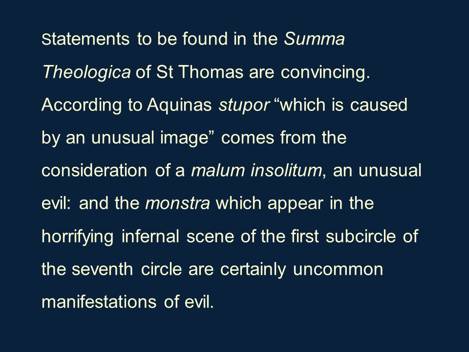 "S tatements to be found in the Summa Theologica of St Thomas are convincing. According to Aquinas stupor ""which is caused by an unusual image"" comes f"