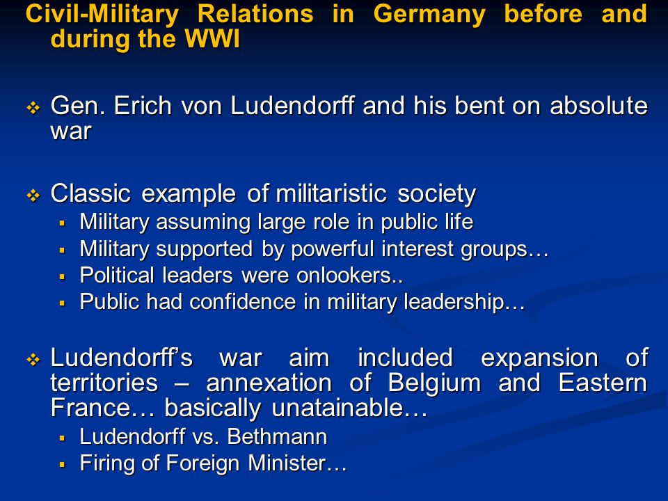 Civil-Military Relations in Germany before and during the WWI  Gen.