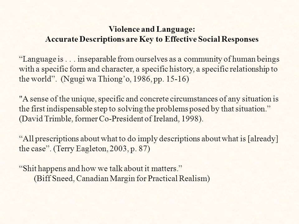 Violence and Language: Accurate Descriptions are Key to Effective Social Responses Language is...