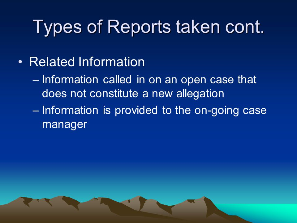 Types of Reports taken cont.