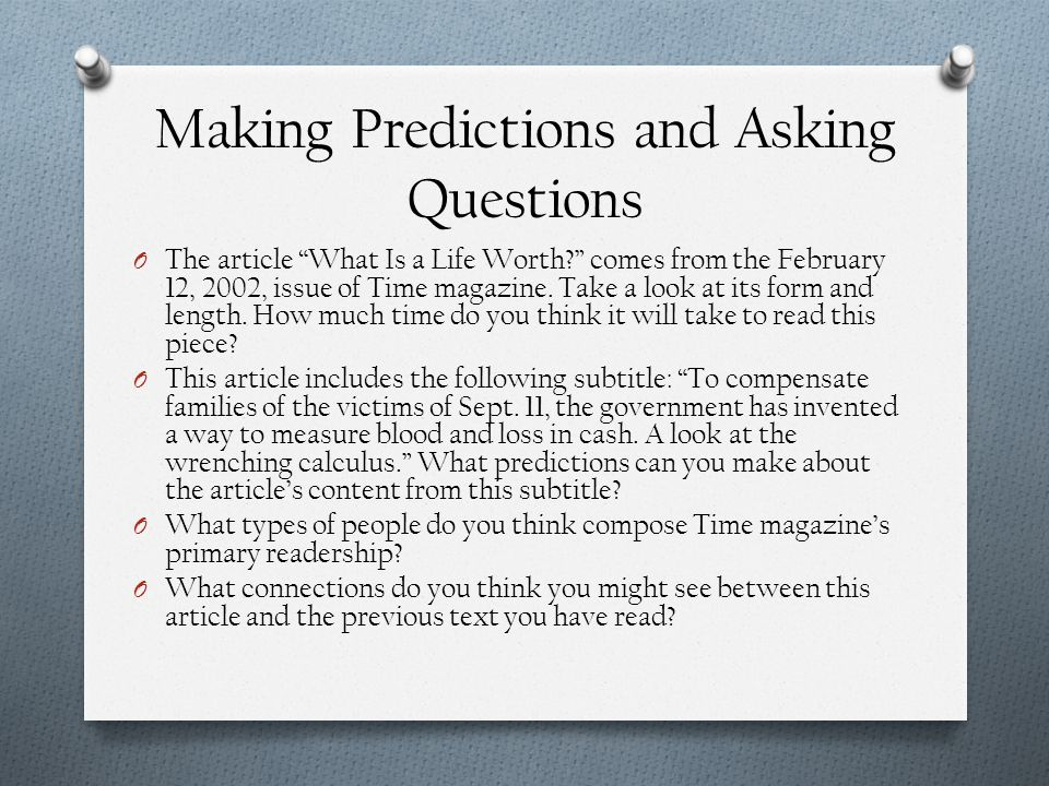 """Making Predictions and Asking Questions O The article """"What Is a Life Worth?"""" comes from the February 12, 2002, issue of Time magazine. Take a look at"""