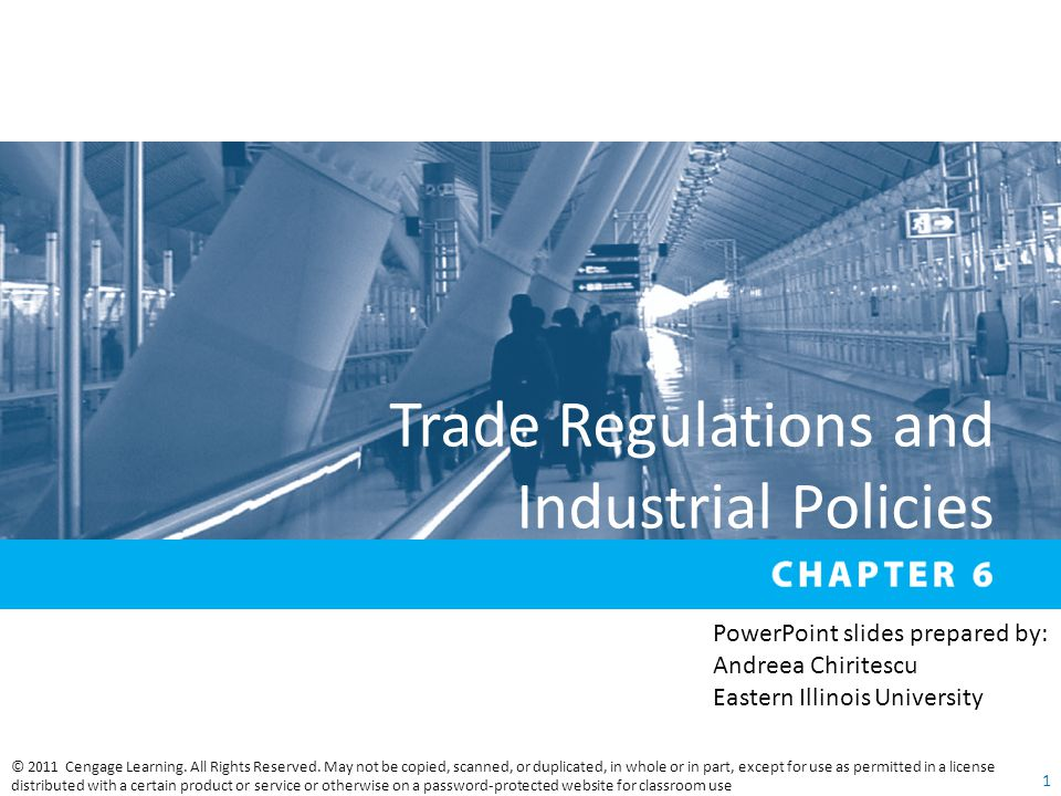 Trade Regulations and Industrial Policies © 2011 Cengage Learning.