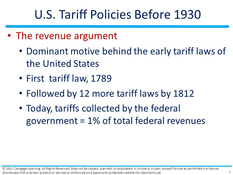 U.S. Tariff Policies Before 1930 The revenue argument Dominant motive behind the early tariff laws of the United States First tariff law, 1789 Followe