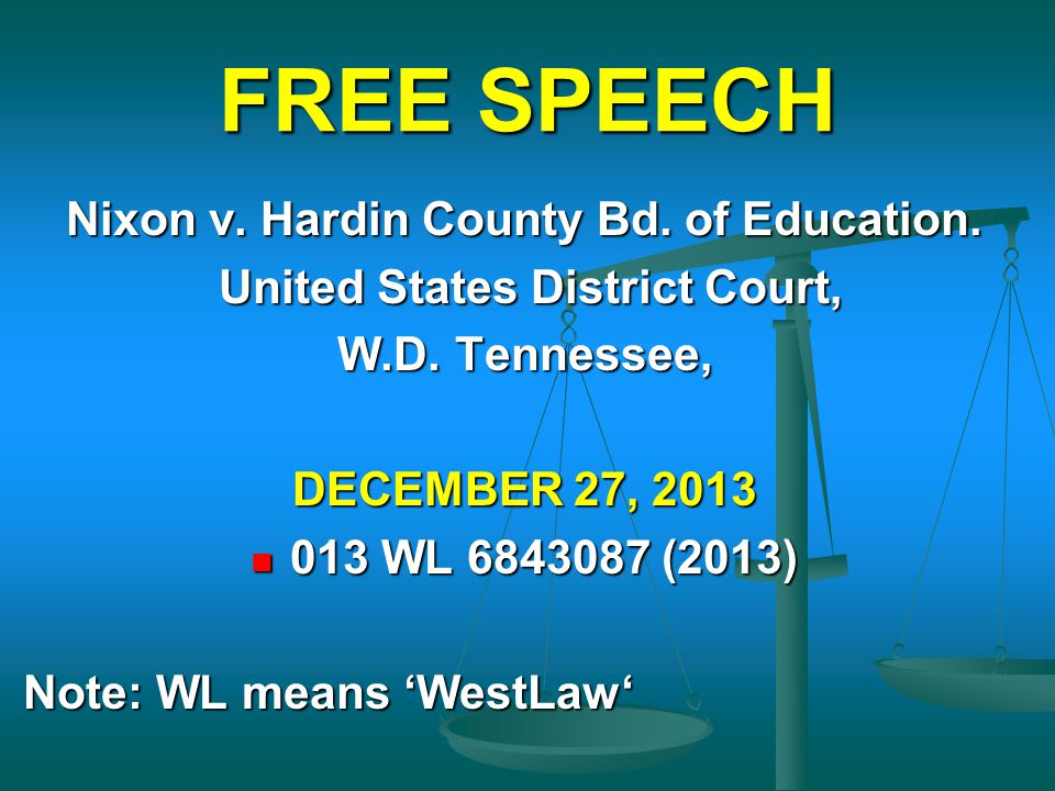 FREE SPEECH Nixon v. Hardin County Bd. of Education. United States District Court, United States District Court, W.D. Tennessee, DECEMBER 27, 2013 013