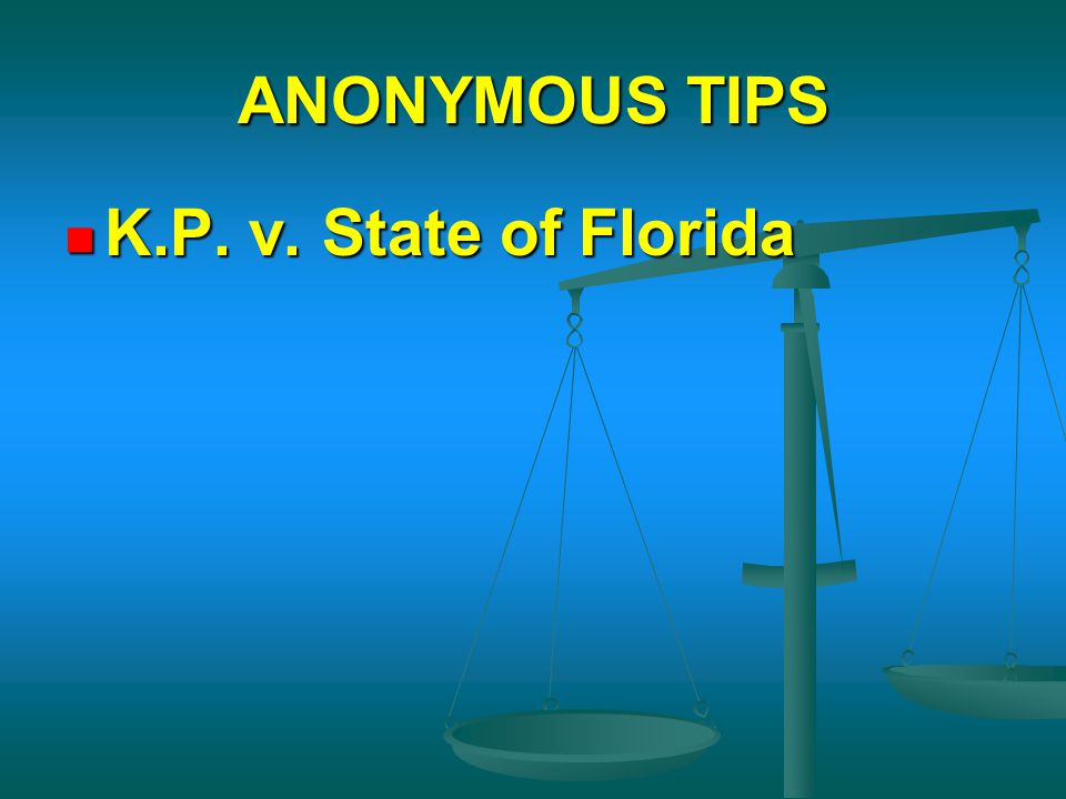 ANONYMOUS TIPS K.P. v. State of Florida K.P. v. State of Florida