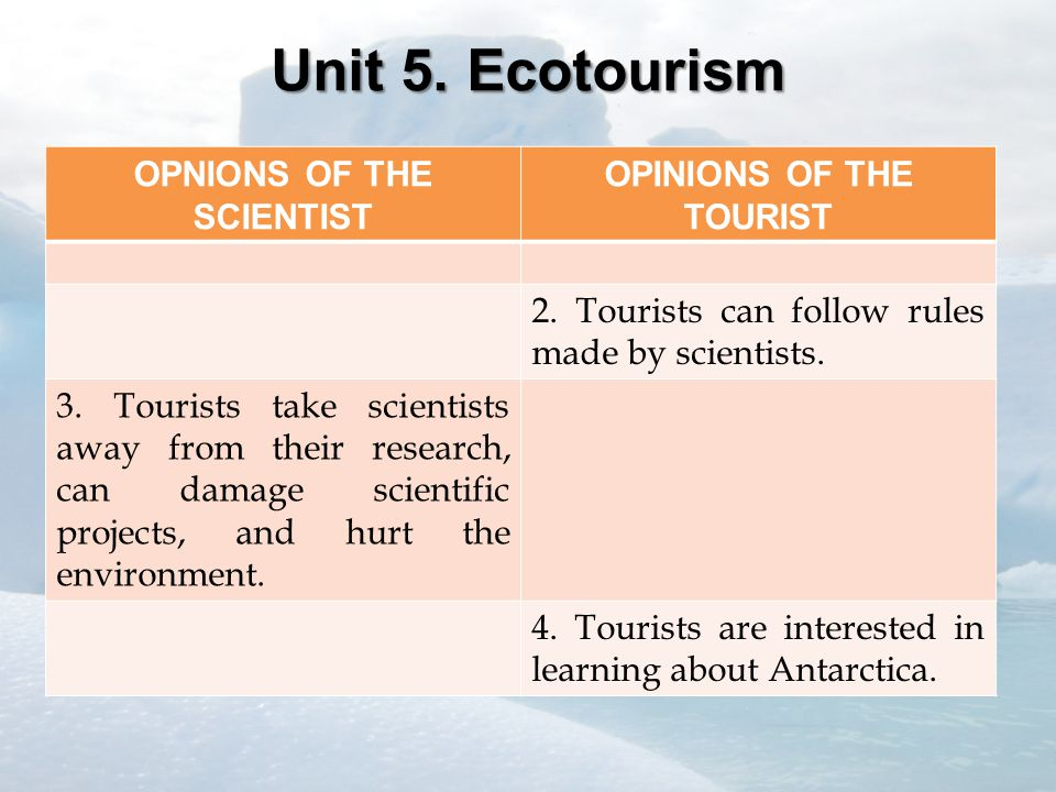 OPNIONS OF THE SCIENTIST OPINIONS OF THE TOURIST 2.