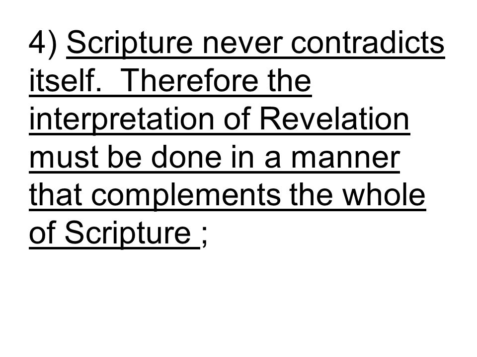 4) Scripture never contradicts itself.