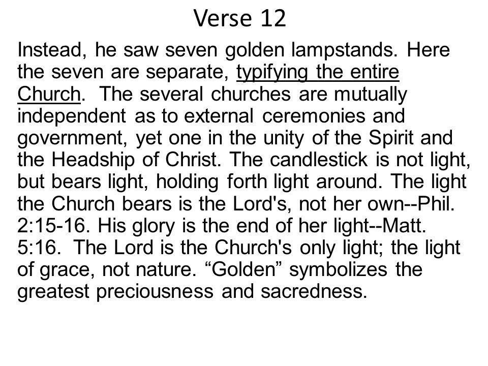 Verse 12 Instead, he saw seven golden lampstands.