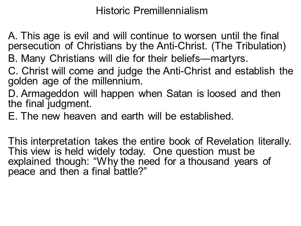 Historic Premillennialism A.