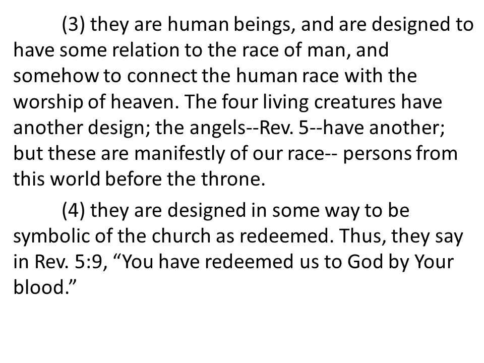 (3) they are human beings, and are designed to have some relation to the race of man, and somehow to connect the human race with the worship of heaven.