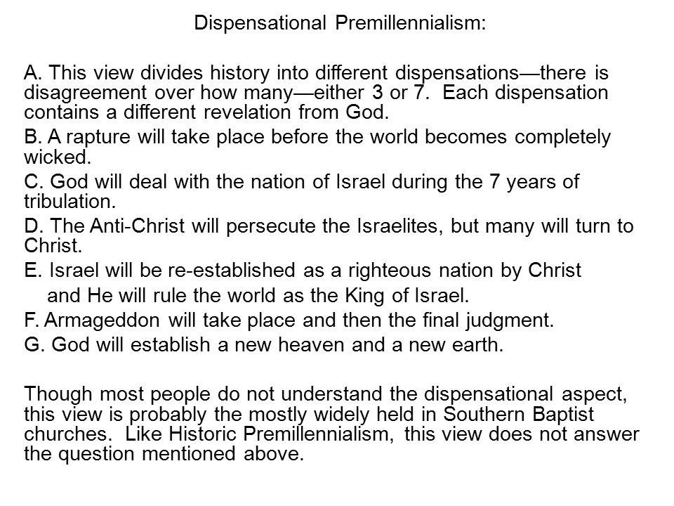 Dispensational Premillennialism: A.