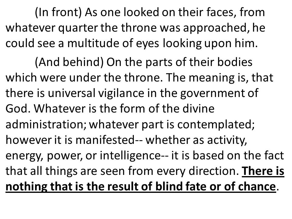(In front) As one looked on their faces, from whatever quarter the throne was approached, he could see a multitude of eyes looking upon him.