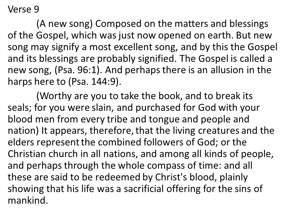 Verse 9 (A new song) Composed on the matters and blessings of the Gospel, which was just now opened on earth.