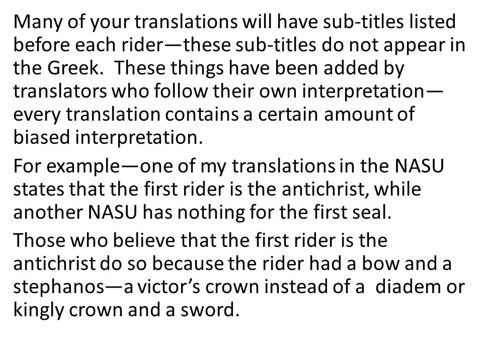 Many of your translations will have sub-titles listed before each rider—these sub-titles do not appear in the Greek.
