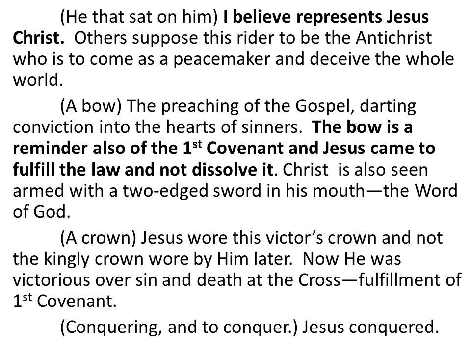(He that sat on him) I believe represents Jesus Christ.