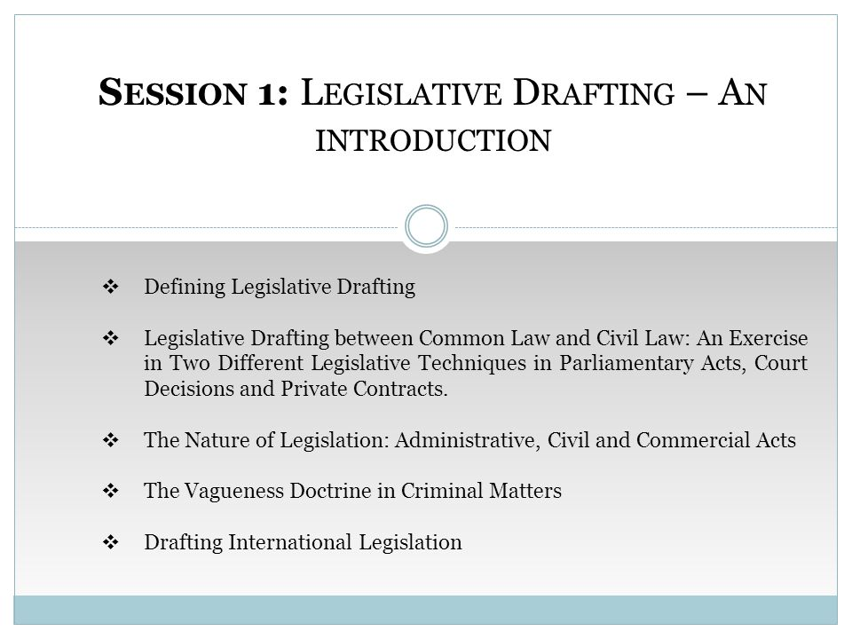  Defining Legislative Drafting  Legislative Drafting between Common Law and Civil Law: An Exercise in Two Different Legislative Techniques in Parliamentary Acts, Court Decisions and Private Contracts.