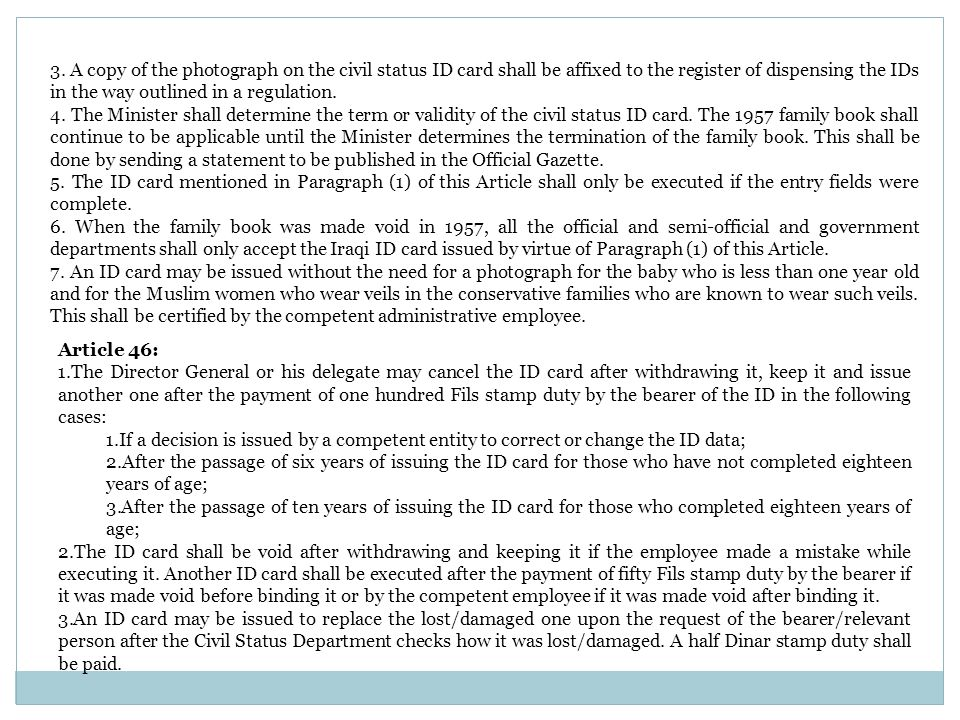 3. A copy of the photograph on the civil status ID card shall be affixed to the register of dispensing the IDs in the way outlined in a regulation. 4.