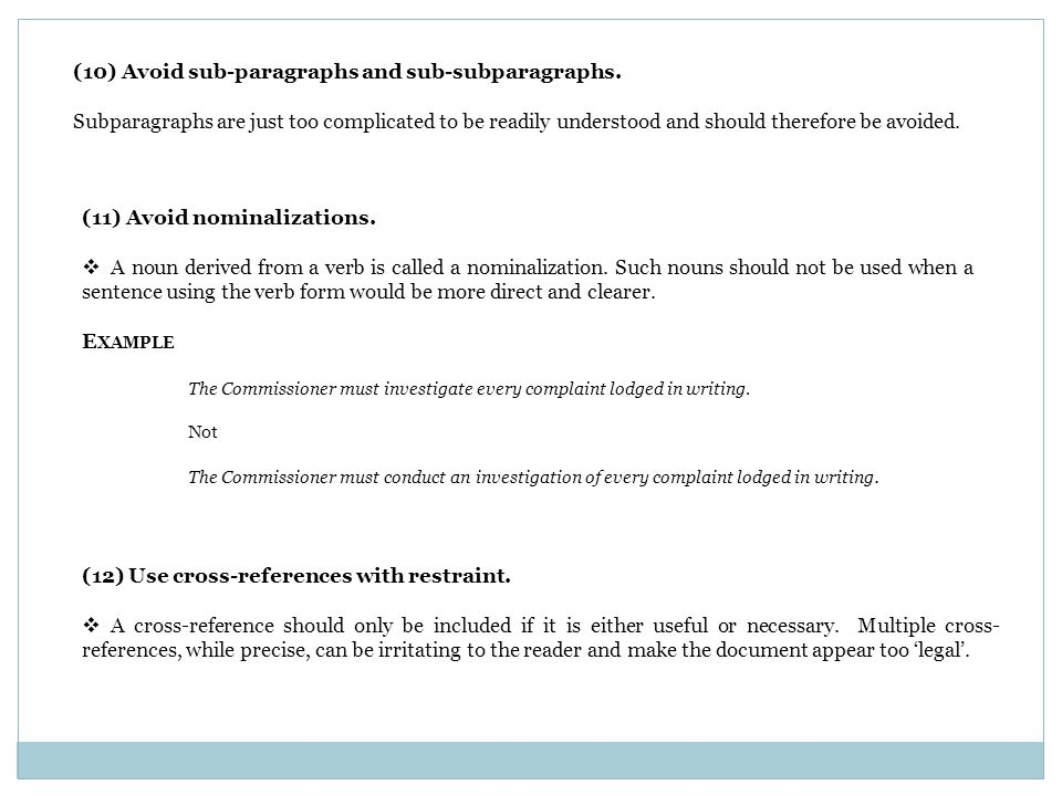 (10) Avoid sub-paragraphs and sub-subparagraphs.