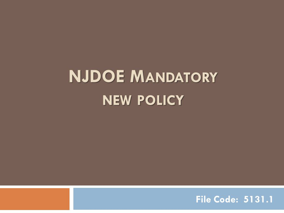 NJDOE M ANDATORY NEW POLICY File Code: 5131.1