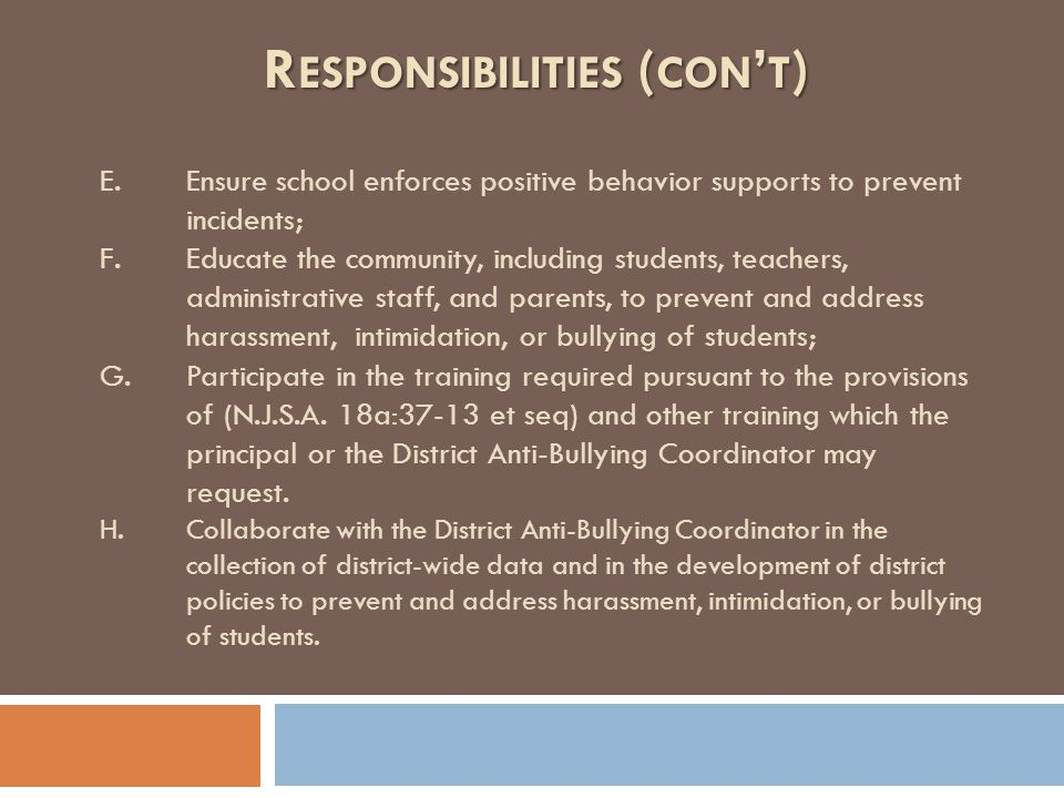 E.Ensure school enforces positive behavior supports to prevent incidents; F.Educate the community, including students, teachers, administrative staff,