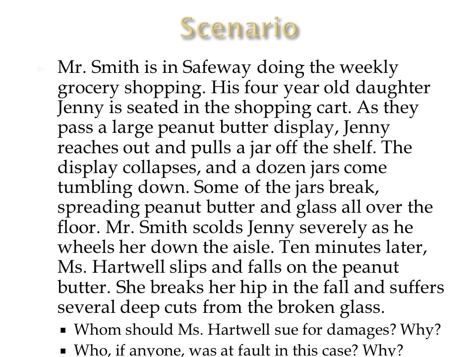 ► Mr. Smith is in Safeway doing the weekly grocery shopping.