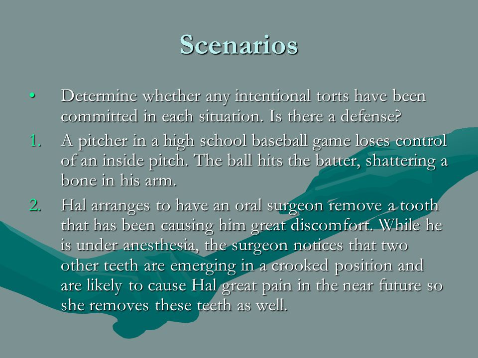 Scenarios Determine whether any intentional torts have been committed in each situation.