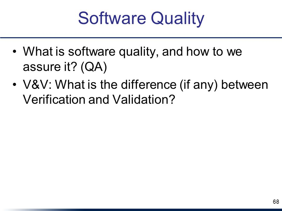 Software Quality What is software quality, and how to we assure it.