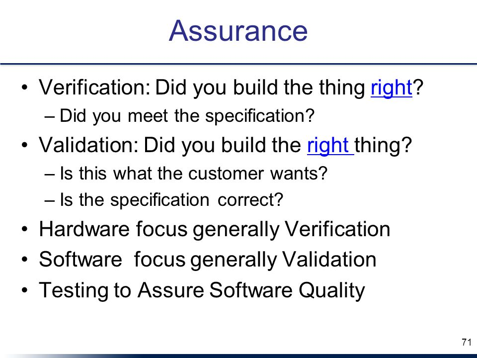 Assurance Verification: Did you build the thing right.