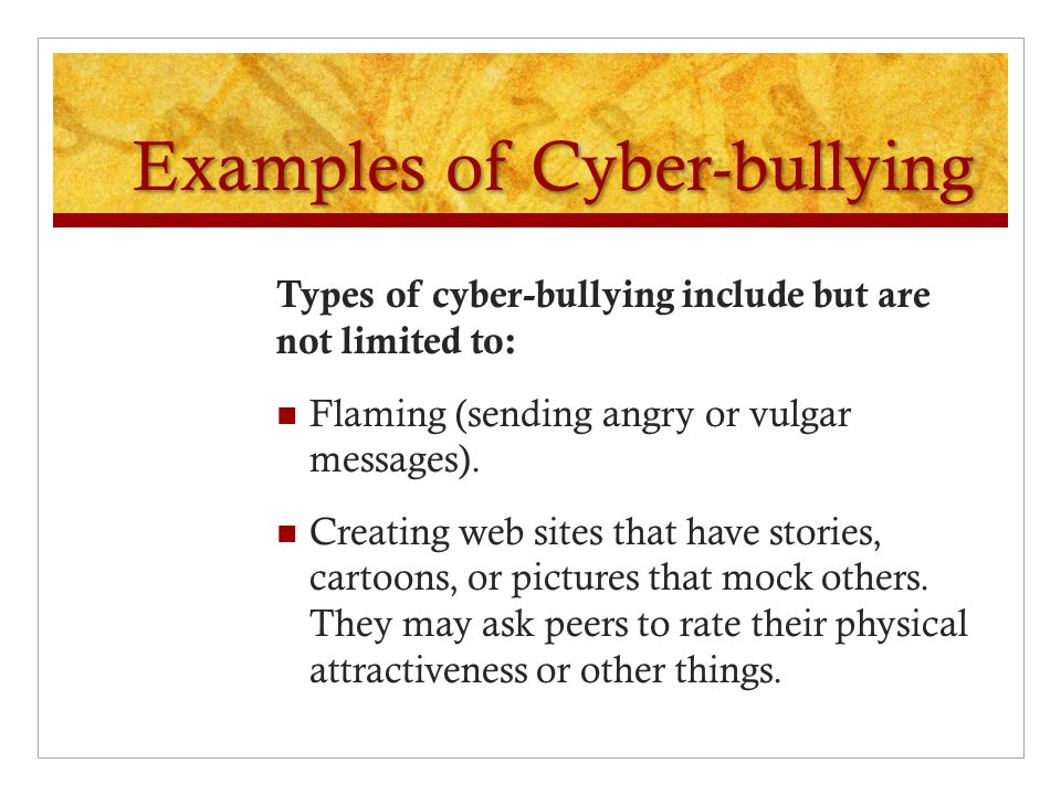 Cyber-bullying Defined Cyber bullying consists of sending or posting cruel messages, photos, or videos on the Internet or other electronic media with the intent of damaging the reputation of the target.