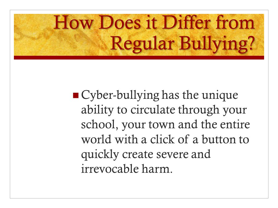 What you can do Know what bullying looks like- from teasing to put downs.