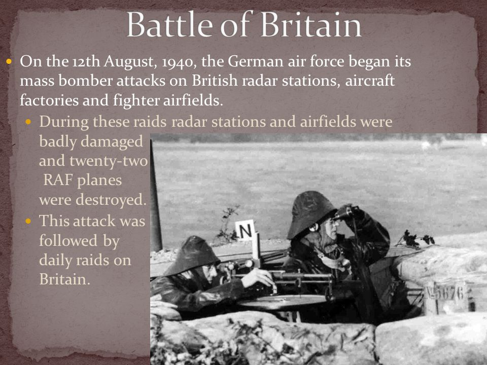 On the 12th August, 1940, the German air force began its mass bomber attacks on British radar stations, aircraft factories and fighter airfields. Duri