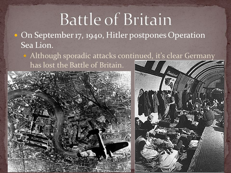 On September 17, 1940, Hitler postpones Operation Sea Lion. Although sporadic attacks continued, it's clear Germany has lost the Battle of Britain.
