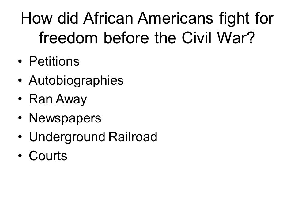 How did African Americans fight for freedom before the Civil War.