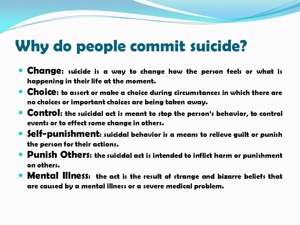 Why do people commit suicide.