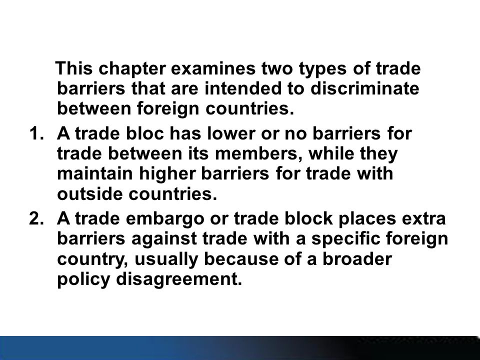 This chapter examines two types of trade barriers that are intended to discriminate between foreign countries.
