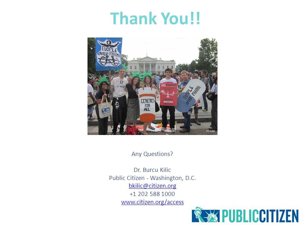 Thank You!. Any Questions. Dr. Burcu Kilic Public Citizen - Washington, D.C.