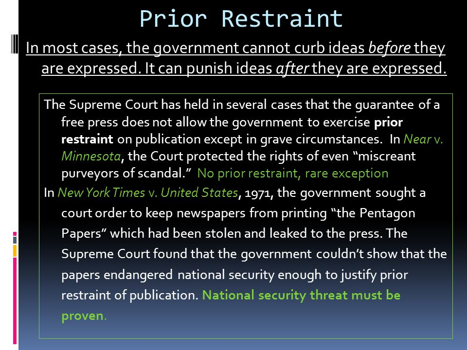 Prior Restraint In most cases, the government cannot curb ideas before they are expressed.