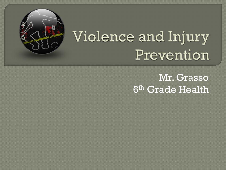 Mr. Grasso 6 th Grade Health