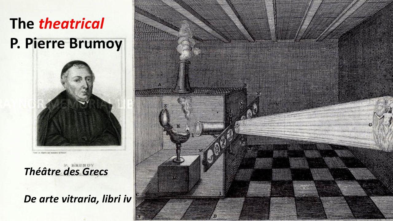 Théâtre des Grecs De arte vitraria, libri iv The theatrical P. Pierre Brumoy
